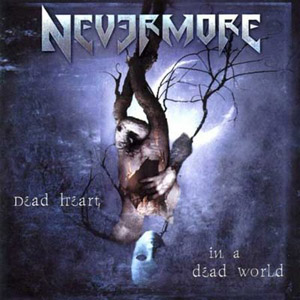 Nevermore - Dead Heart in a Dead World album cover